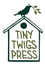 Tiny Twigs Press
